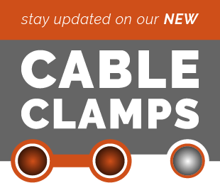 Stay updated on our new Cable Clamps